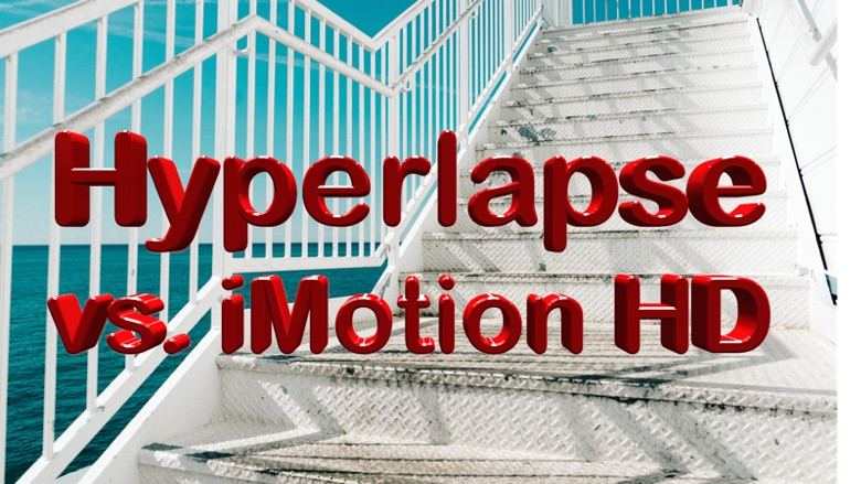 hyperlapse-vs-imotion-hd