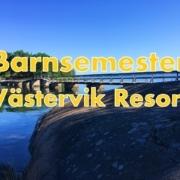 Barnsemester 2019 på Västervik Resort